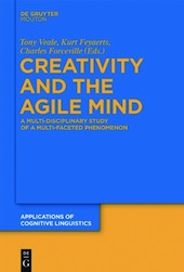 Creativity and the Agile Mind edited by Tony Veale, Kurt Feyaerts and Charles Forceville